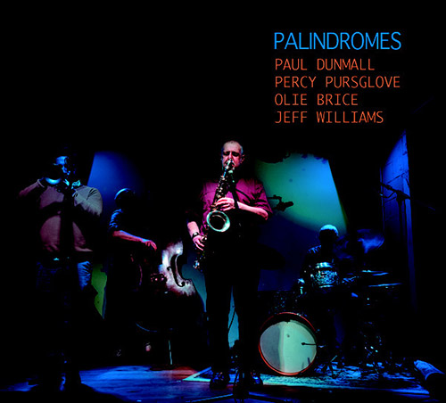 Dunmall, Paul / Percy Pursglove / Olie Brice / Jeff Williams: Palindromes (West Hill Records)
