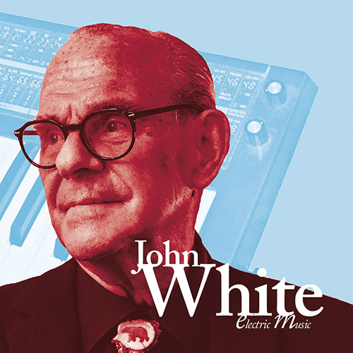 White, John: Electric Music [2 CDs] (ANTS Records)