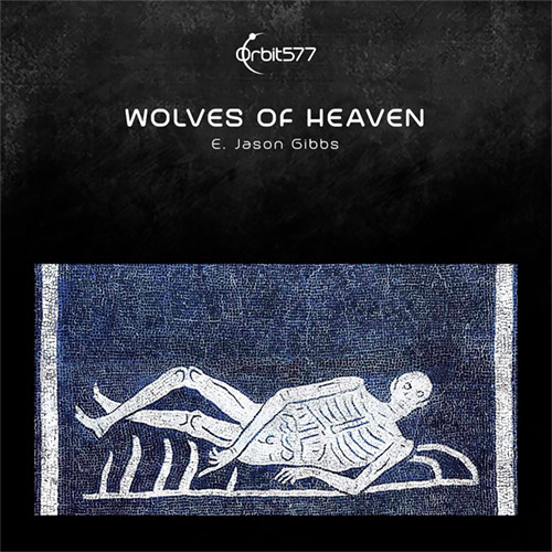 Gibbs, E. Jason: Wolves of Heaven (Orbit577)