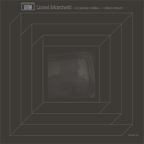 Marchetti, Lionel: La Grande Vallee / Micro-climat [VINYL] (Recollection GRM)
