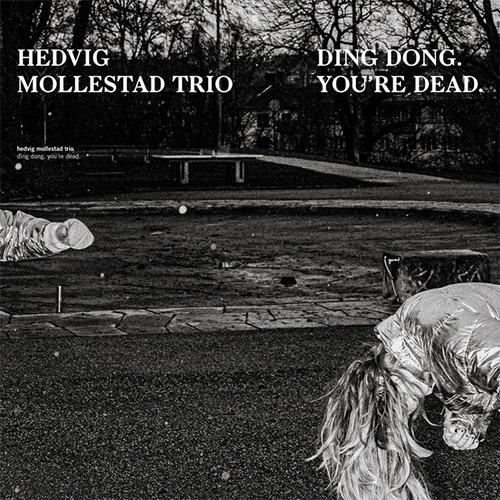 Mollestad, Hedvig Trio: Ding Dong. You're Dead [VINYL] (Rune Grammofon)