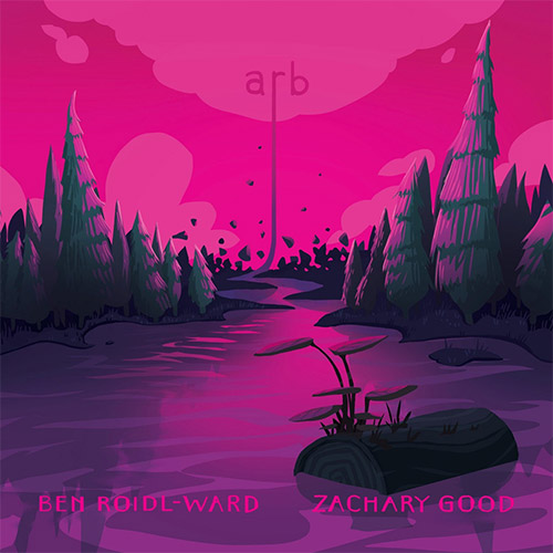 Good, Zachary / Ben Roidl-Ward : arb (Carrier Records)