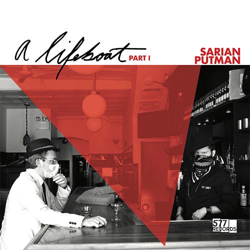 Sarian, Michael / Matthew Putman: A Lifeboat (Part I) [VINYL] (577)
