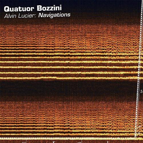 Quatuor Bozzini: Alvin Lucier: Navigations (Collection QB)