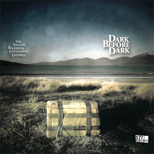 Sinclair, Iain / London Experimental Ensemble: Dark Before Dark (577)