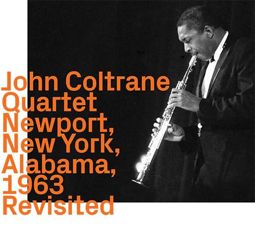 Coltrane, John Quartet: Newport, New York, Alabama, 1963, Revisited (ezz-thetics by Hat Hut Records Ltd)