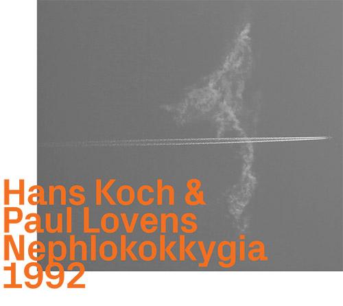 Koch, Hans / Paul Lovens: Nephlokokkygia 1992 (ezz-thetics by Hat Hut Records Ltd)