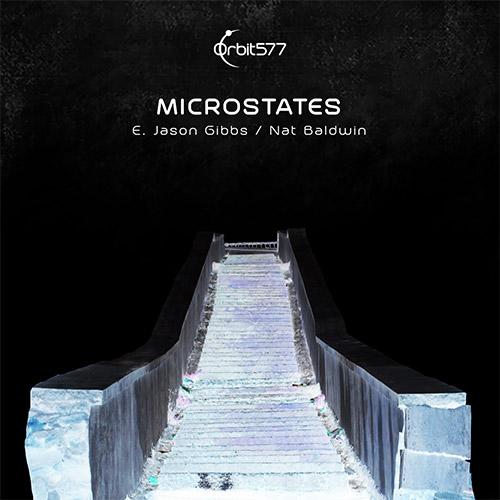 E. Jason Gibbs / Nat Baldwin: Microstates (Orbit577)