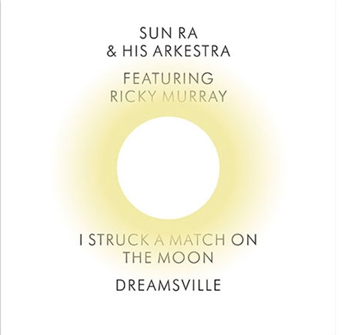 Sun Ra and His Arkestra: I Struck a Match on the Moon / Dreamsville [7-inch VINYL] (Corbett vs. Dempsey)
