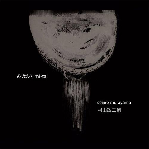 Murayama, Seijiro: Mi-Tai (Ftarri / Hitorri)