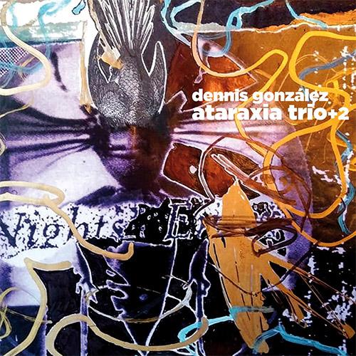 Gonzalez, Dennis Ataraxia Trio+2 (w / Phelps / Lakpriya + Derek Rogers / Jess Garland): Nights Enter (Ayler Records)