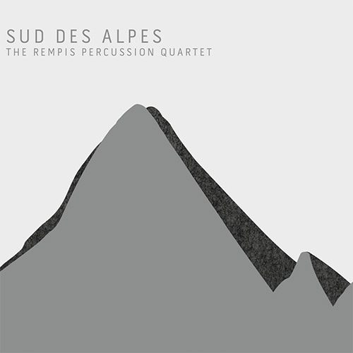 Rempis Percussion Quartet, The (w/ Haker Flaten / Daisy / Rosaly): Sud Des Alpes (Aerophonic)