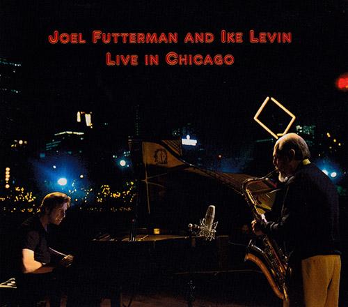 Futterman, Joel / Ike Levin: Live In Chicago (JDF/CLM )