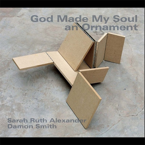 Alexander, Sarah Ruth / Damon Smith: God Made My Soul an Ornament (Balance Point Acoustics)