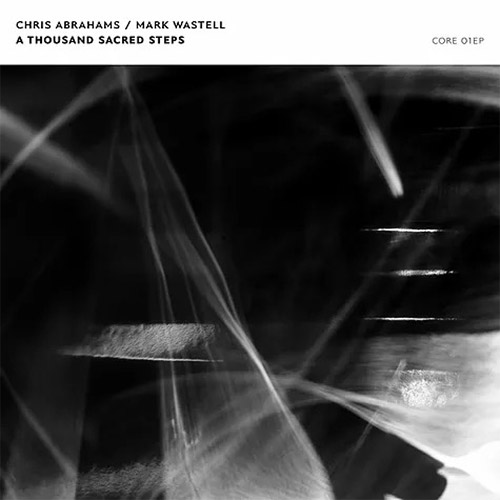 Abrahams, Chris / Mark Wastell: A Thousand Sacred Steps (Confront)