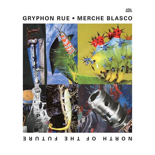 Rue, Gryphon / Merche Blasco: North of the Future [CASSETTE w/ DOWNLOAD] (Astral Editions)