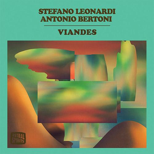 Leonardi, Stefano / Antonio Bertoni: Viandes [CASSETTE w/ DOWNLOAD] (Astral Spirits)