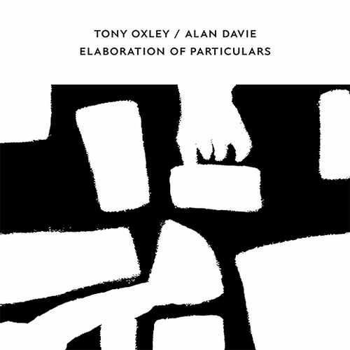 Oxley, Tony / Alan Davie: Elaboration Of Particulars (Confront)