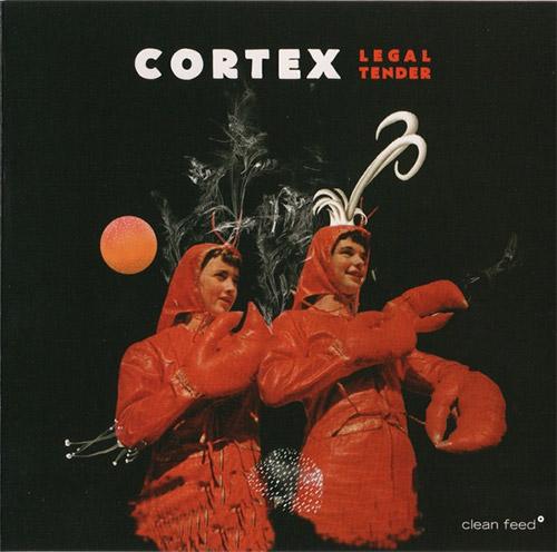 Cortex (Hoyer / Nilssen / Alberts / Johansson): Legal Tender [VINYL] (Clean Feed)