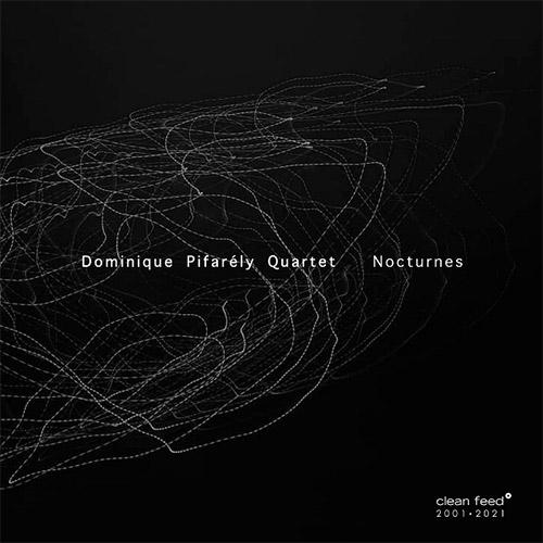 Pifarely, Dominique Quartet (w/ Rayon / Chevillon / Merville): Nocturnes (Clean Feed)