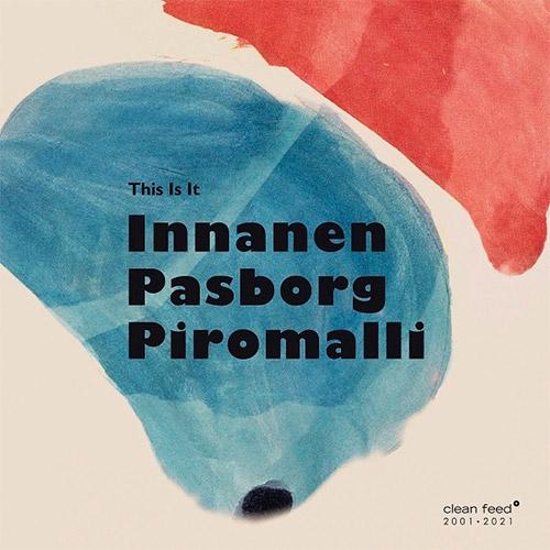 Innanen / Pasborg / Piromalli: This Is It (Clean Feed)