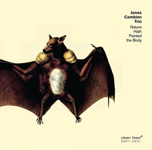 Cambien, Jonas Trio (w / Roligheten / Wildhagen): Nature Hath Painted The Body (Clean Feed)