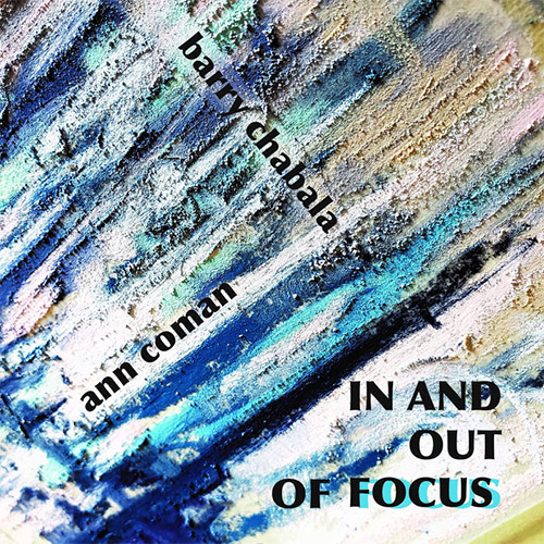 Chabala, Barry / Ann Coman: In And Out Of Focus (Roeba)