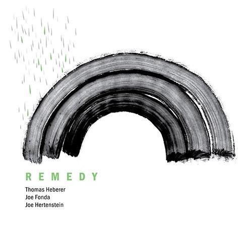 Heberer, Thomas / Joe Fonda / Joe Herenstein: Remedy (Listen! Foundation (Fundacja Sluchaj!))