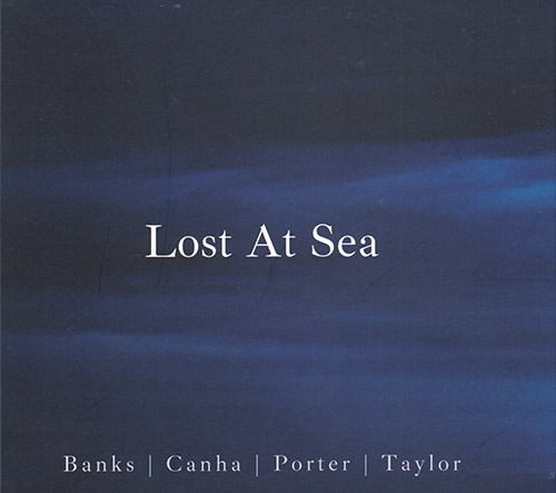Banks / Canha / Porter / Taylor: Lost At Sea (FMR)