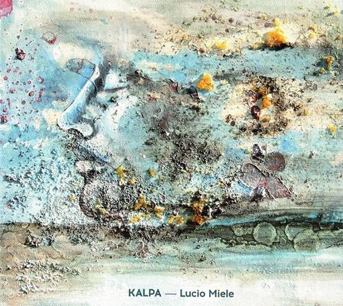 Miele, Lucio: Kalpa (Creative Sources)