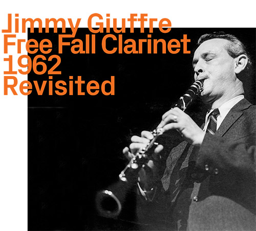 Giuffre, Jimmy (w / Bley / Swallow): Free Fall Clarinet 1962, Revisited (ezz-thetics by Hat Hut Records Ltd)