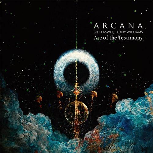 Arcana: Bill Laswell / Tony Williams: Arc of the Testimony (Mod Reloaded)