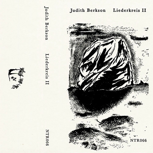 Berkson, Judith: Liederkreis II [CASSETTE + DOWNLOAD] (Notice Recordings)