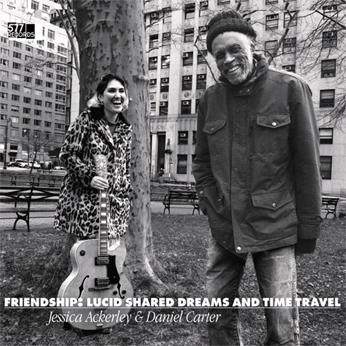 Ackerley, Jessica / Daniel Carter: Friendship: Lucid Shared Dreams and Time Travel (577 Records)
