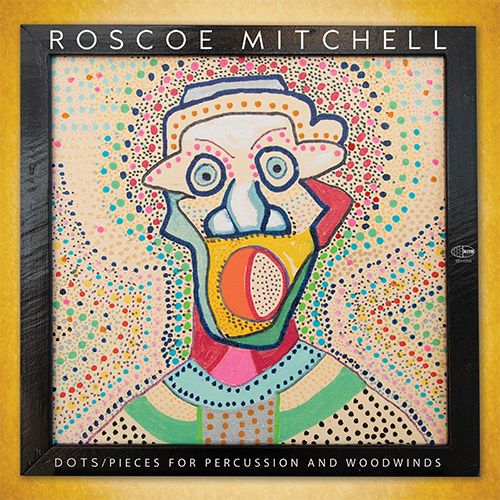 Mitchell, Roscoe : Dots: Pieces For Percussion And Woodwinds (Wide Hive)