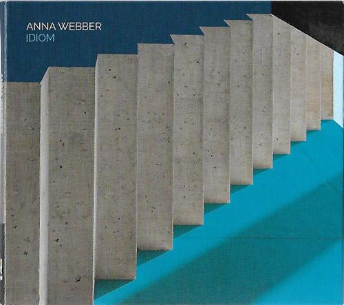 Webber, Anna: Idiom [2 CDs] (Pi Recordings)
