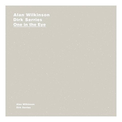 Wilkinson, Alan / Dirk Serries: One In The Eye [2 CDs] (A New Wave of Jazz)