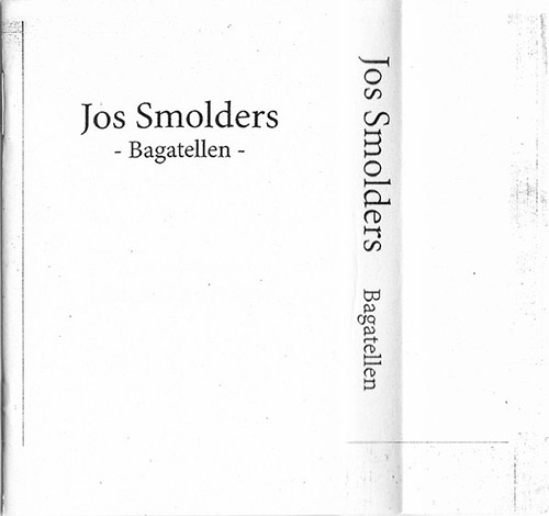 Smolders, Jos: Bagatellen [CASSETTE + DOWNLOAD] (esc.rec.)