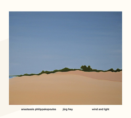 Philippakopoulos, Anastassis / Jurg Frey: Wind And Light (elsewhere)
