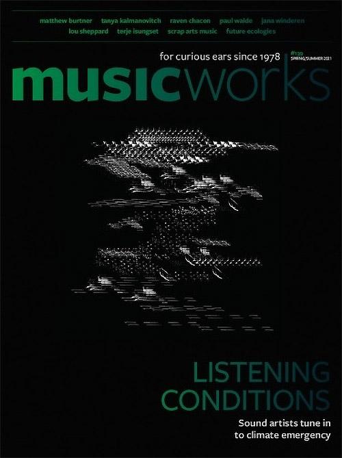 Musicworks: #139 Spring/Summer 2021 [MAGAZINE + CD] (Musicworks)