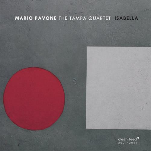 Pavone, Mario / The Tampa Quartet: Isabella (Clean Feed)