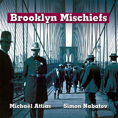 Attias, Michael / Simon Nabatov: Brooklyn Mischiefs (Leo Records)