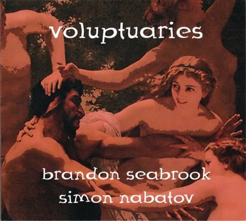 Seabrook, Brandon / Simon Nabatov: Voluptuaries (Leo Records)