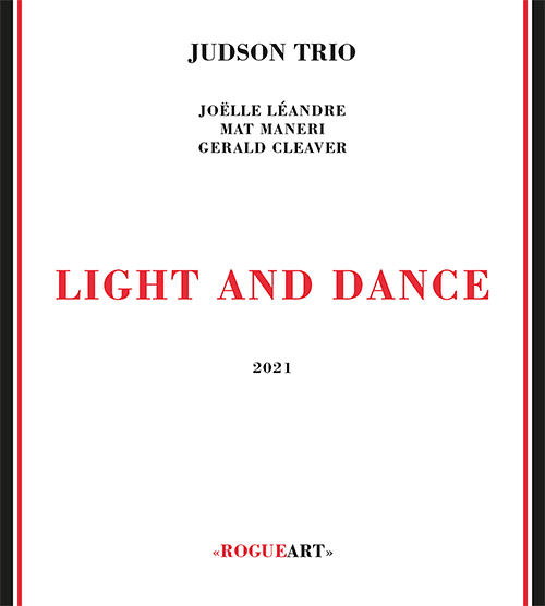 Judson Trio (Leandre / Maneri / Cleaver): Light And Dance [2 CDs] (RogueArt)