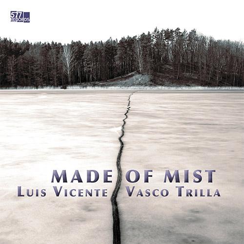 Vicente, Luis / Vasco Trilla: Made of Mist (577 Records)