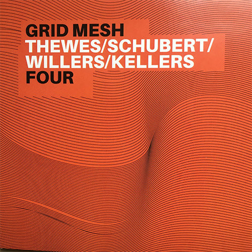 Grid Mesh (Thewes / Schubert / Willers / Kellers): Four (Creative Sources)