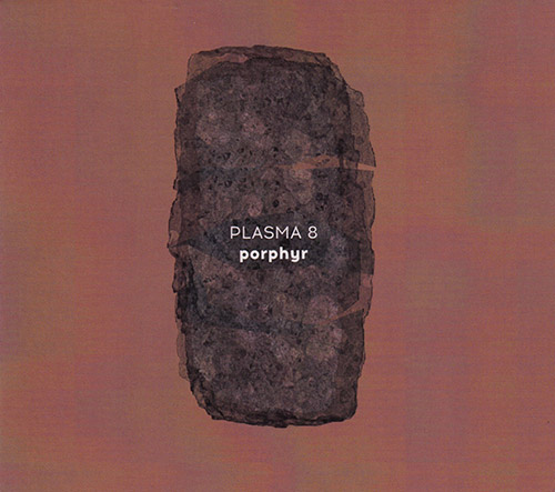 PLASMA 8 (Reuter / Krennerich): Porphyr (Creative Sources)