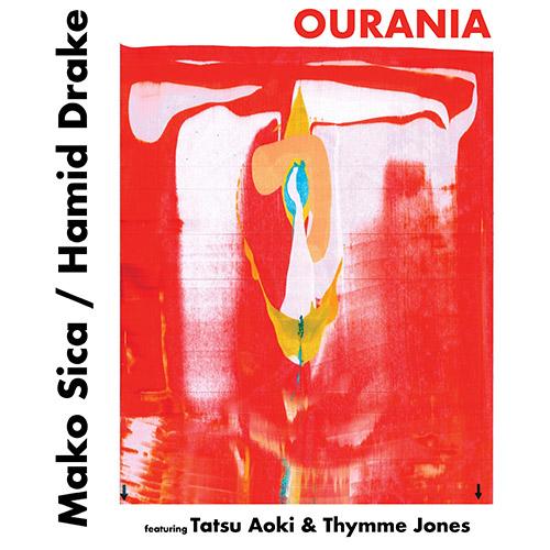Sica, Mako / Hamid Drake (feat Tatsu Aoki / Thymme Jones): Ourania [VINYL + DOWNLOAD] (Feeding Tube Records)