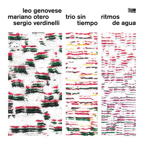Genovese, Leo / Mariano Otero / Sergio Verdinelli: Trio Sin Tiempo: Ritmos de Agua (577 Records)