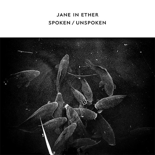 Jane in Ether (Klein / Mayas / Voutchkova): Spoken/Unspoken (Confront)